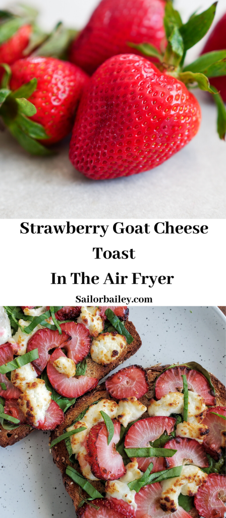 Strawberry Goat Cheese Toast In The Air Fryer